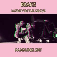 Drake - Money In The Grave (Pasquinel Edit)