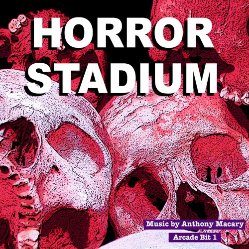 Horror Stadium - Anthony Macary - Arcade Bit 1