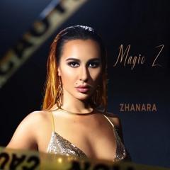 Zhanara- Magic Z (feat. Black Rose Beatz)