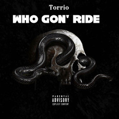 Who Gon' Ride