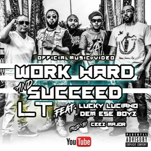 WORK HARD AND SUCCEED (LT & Dem Ese Boyz Feat. Lucky Luciano)