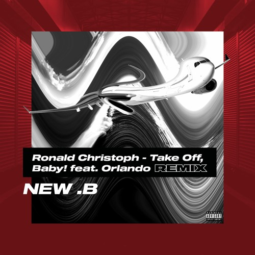 Ronald Christoph Feat. Orlando - Take Off, Baby! (New.b Remix)