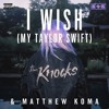 I Wish (My Taylor Swift)