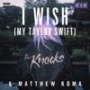 I Wish (My Taylor Swift)