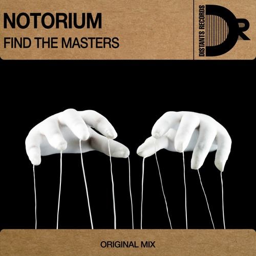 Notorium - Find the masters (Original mix)(cut)
