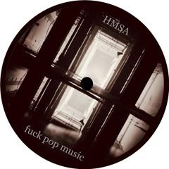 HMSA - Fuck Pop Music