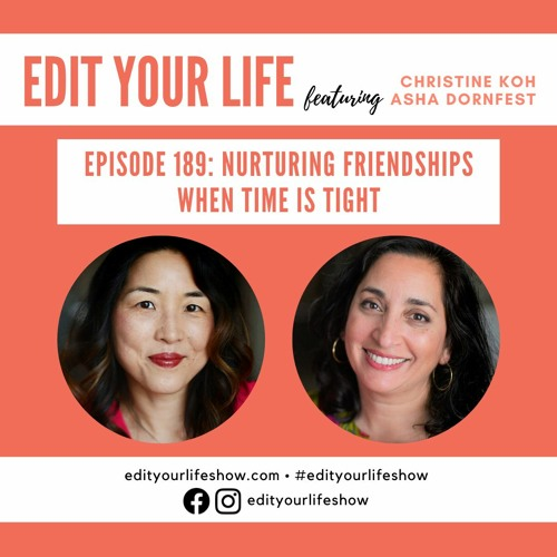 Episode 189: Nurturing Friendships When Time is Tight