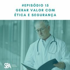 #EP15 Gerar Valor com Ética e Segurança