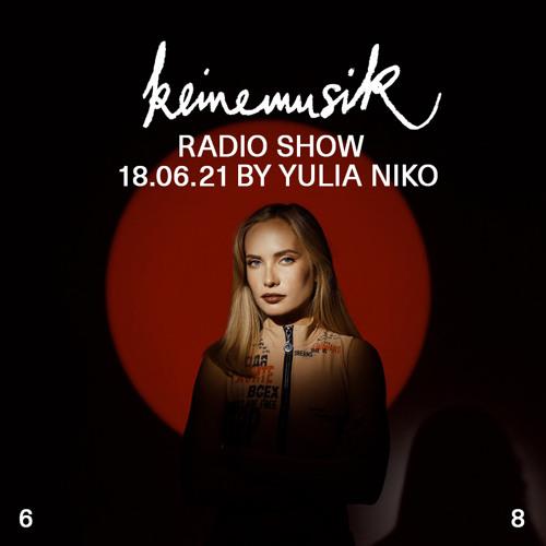 Keinemusik Radio Show by Yulia Niko 18.06.2021