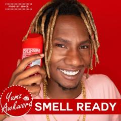 Yumz Awkword - Smell Ready (Prod By Sbvce) #Smellreadyforanything