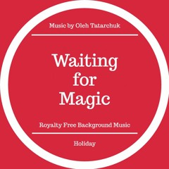 Waiting for Magic - Royalty Free Music (FREE DOWNLOAD)