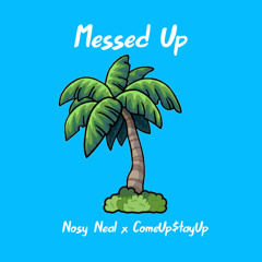 Messed Up (feat. ComeUp$tayUp)
