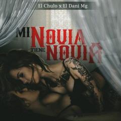 El Chulo Ft. El Dani Mg - Mi Novia Tiene Novia