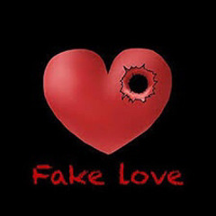 Fake love💔.