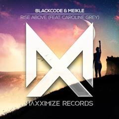 Blackcode & Meikle - Rise Above (feat Caroline Grey)