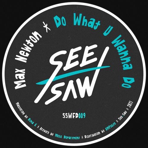Max Newton - Do What U Wanna Do