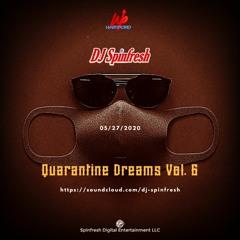 Quarantine Dreams Vol. 6