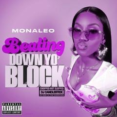 MONALEO - BEATING DOWN YO BLOCK (CHOPNOTSLOP REMIX) BY DJ CANDLESTICK