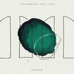Tennebreck Feat. D.E.P. - Shadow (Radio)