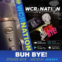 Buh Bye   WCR Nation Ep 218   A window cleaning podcast