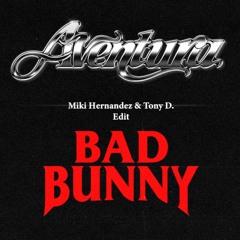 Aventura - Ft. Bad Bunny - Volvi (Miki Hernandez & Tony D. Edit)