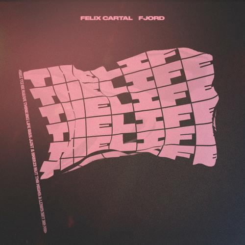 Felix Cartal, Fjord - The Life