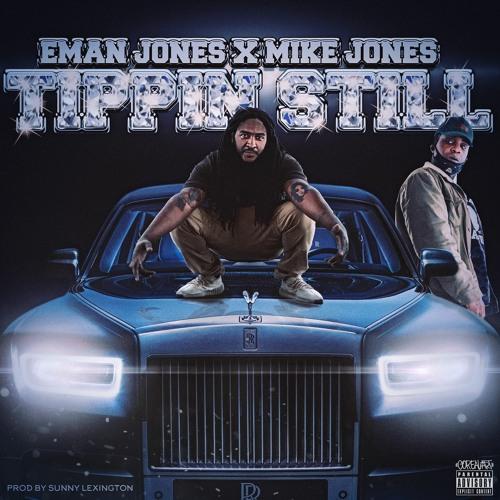 Tippin Still feat. Mike Jones (Prod. By Sunny Lexington)
