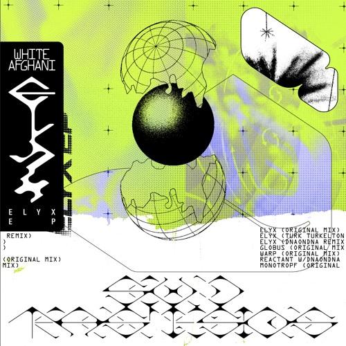 [ST001] White Afghani - Elyx EP (feat. Turk Turkelton & DNAonDNA)
