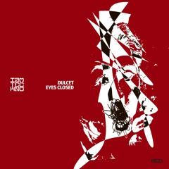 Dulcet - Eyes Closed (Original Mix)