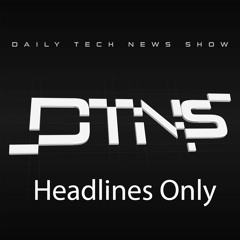 DTNS 4058 Headlines only