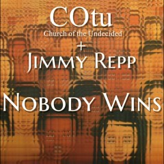 Nobody Wins    COtu + Jimmy Repp