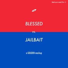 Blessed x Jailbait [GOLDEN edit]