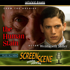 WENTWORTH MILLER (2003) + ALL NEW MOVIE REVIEWS on CELLULOID DREAMS THE MOVIE SHOW  (4/29/21)