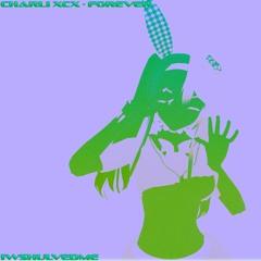 Charli XCX - Forever (iwshulvedme Remix)
