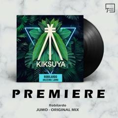 PREMIERE: Robilardo - Jumo (Original Mix) [KIKSUYA RECORDS]