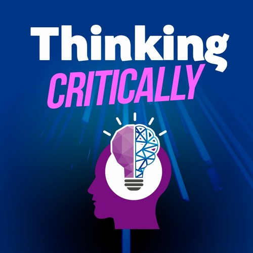 #13: Critical Thinking: What is it and How to Use It