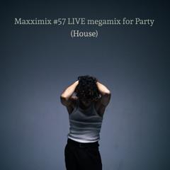 Maxximix #57 LIVE megamix for Party (House)