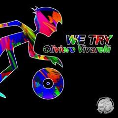 Oliviero Vivarelli / We Try (Original Mix)