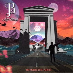 Beyond The Arch