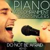 Do Not Be Afraid (Piano Accompaniment of Christian Hymn - Key: D) [Karaoke Backing Track]