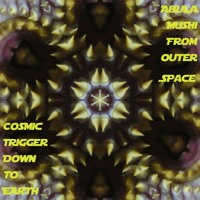 Abula Mushi From Outer Space - Cosmic Trigger Down To Earth