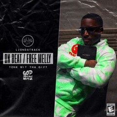 On Beat / Free Melly (with Tonk Wit Tha Gift)