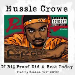 "If Big Proof Did A Beat  2day ft. Denaun ""Mr"" Porter"