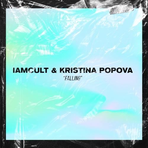 Iamcult & Kristina Popova - Falling (Original Mix)[Free Download]