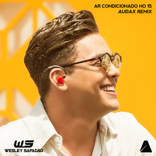 Ar Condicionado No 15 (Audax Remix) [feat. Wesley Safadão]