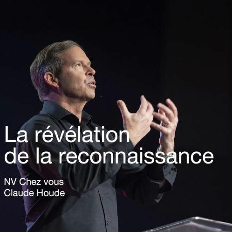 La révélation de la reconnaissance _Claude Houde