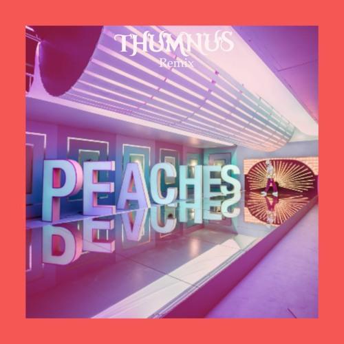 Peaches ( Thumnus Remix)