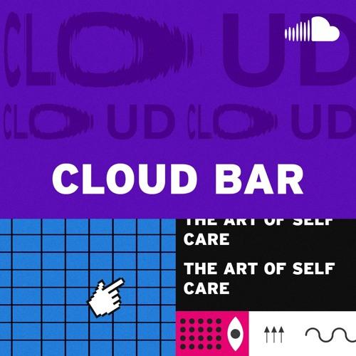 Cloud Bar: The Art of Self Care