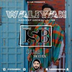 Waliyan - Hardeep Grewal - DJ IsB