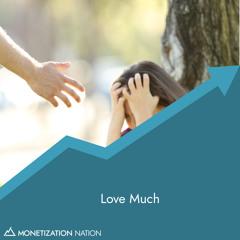 Love Much